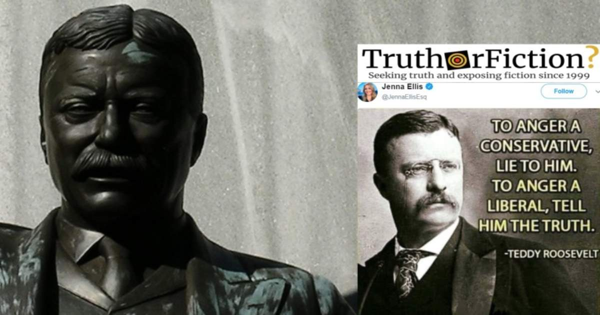 Teddy Roosevelt: 'To Anger a Conservative, Lie to Him'
