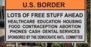 "Doctored image purporting to show sign at the U.S.-Mexico border that reads, in part: ""Lots of free stuff ahead."""