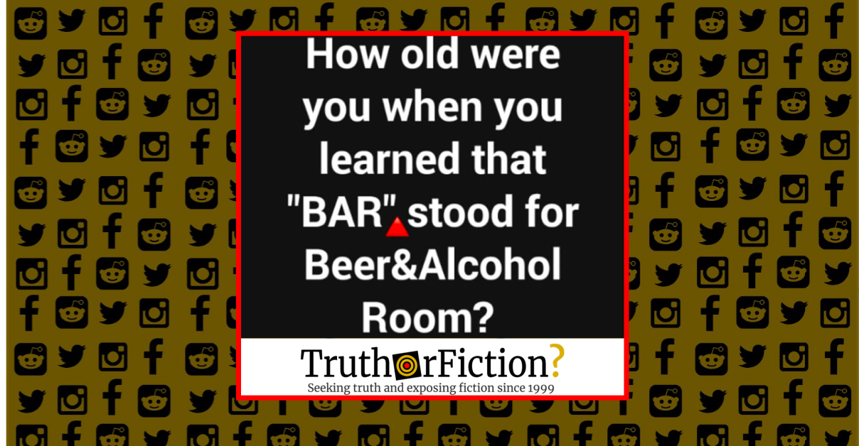 Is 'Bar' an Acronym for 'Beer and Alcohol Room'?