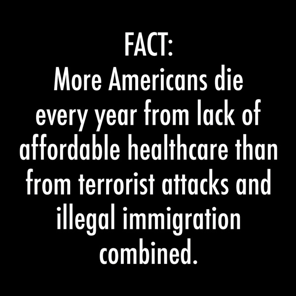 americans-die-affordable-healthcare-than-terrorist-attacks-and-illegal-immigrants