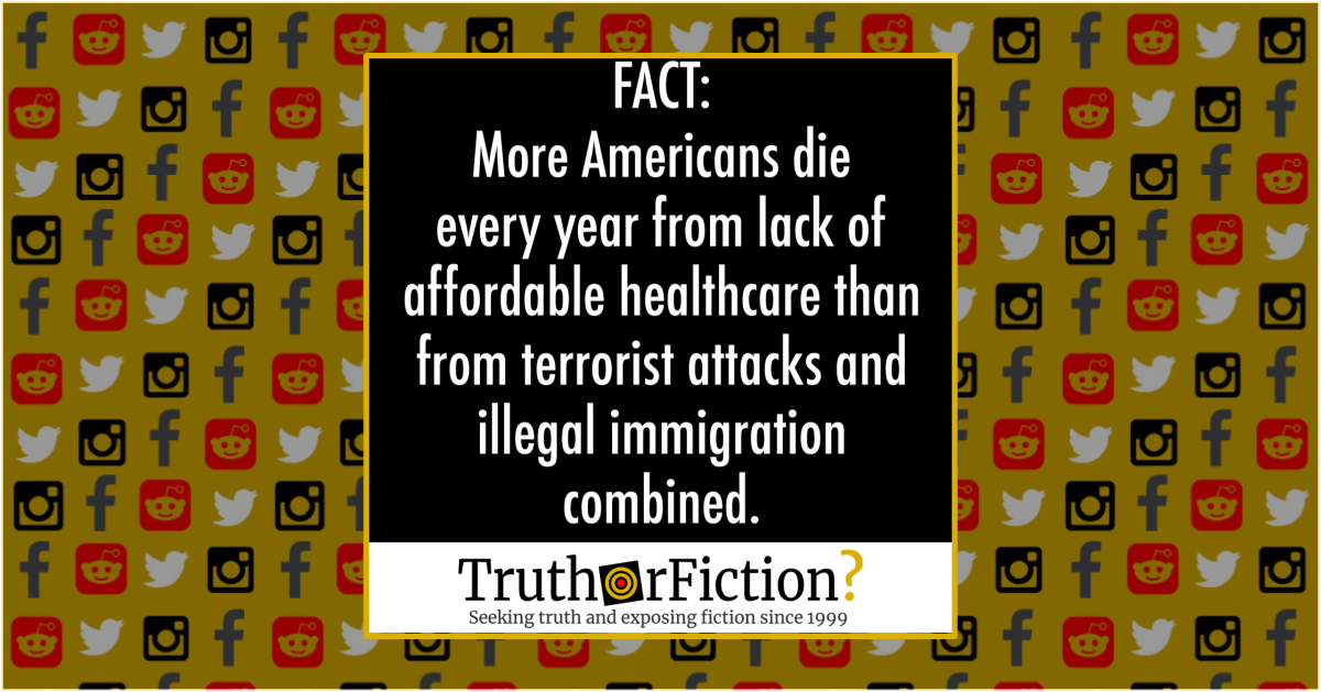 Are More Americans Killed Annually by Lack of Affordable Healthcare Than by Terrorists or Undocumented Immigrants?
