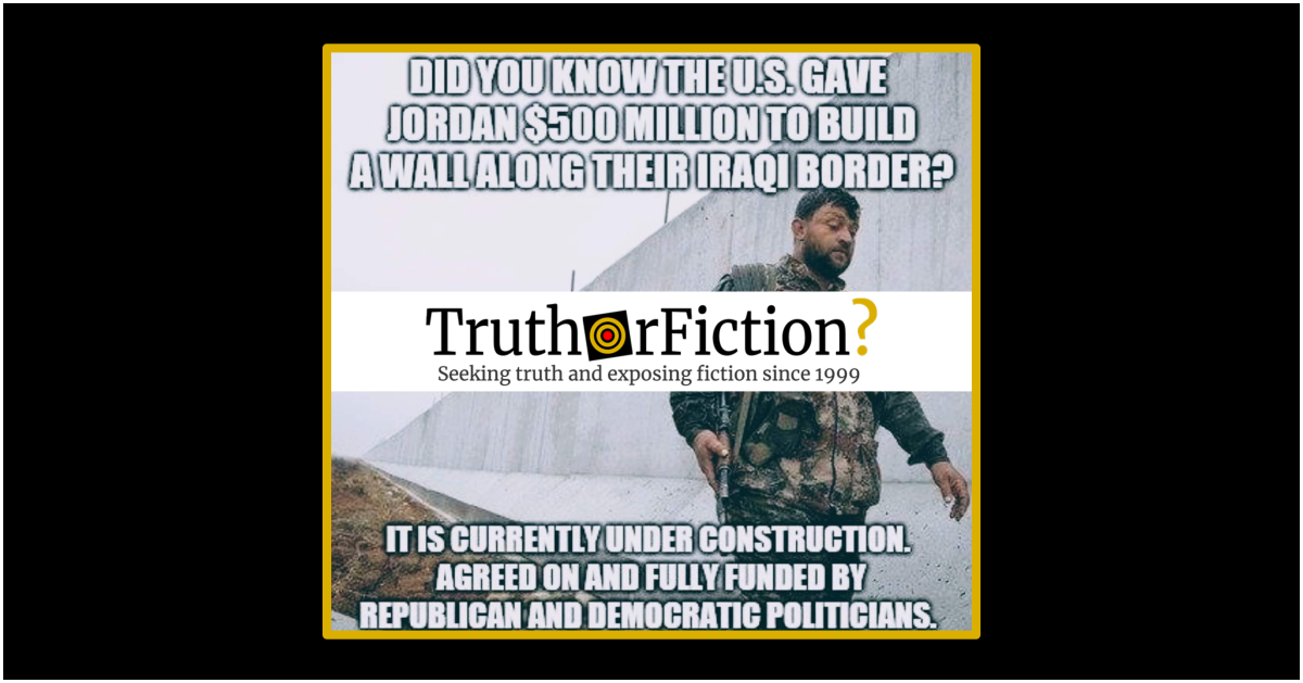 Did the United States Give Jordan $500 Million to Build a Wall on its Border with Iraq?