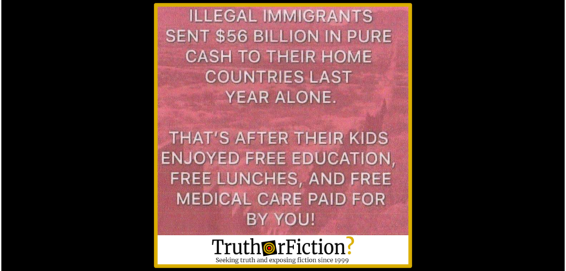 illegal-immigrants-56-billion-pure-cash-sent-home-2018