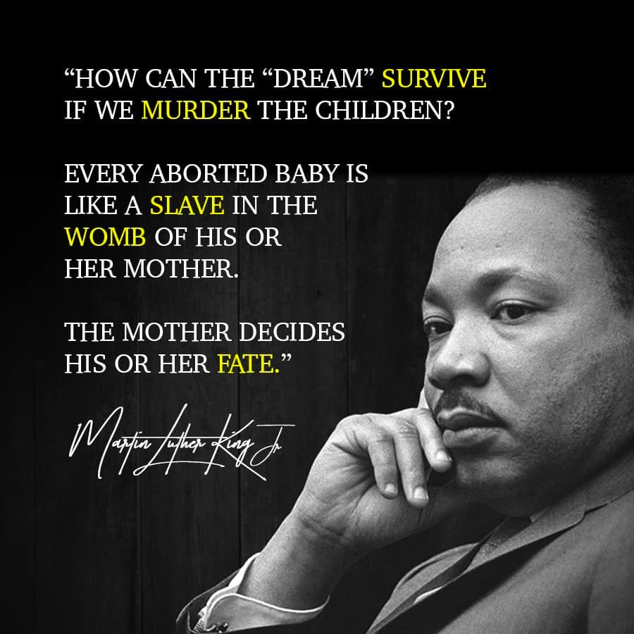 Against Abortion Quotes: Did Martin Luther King, Jr. Say 'the Dream' Cannot Survive