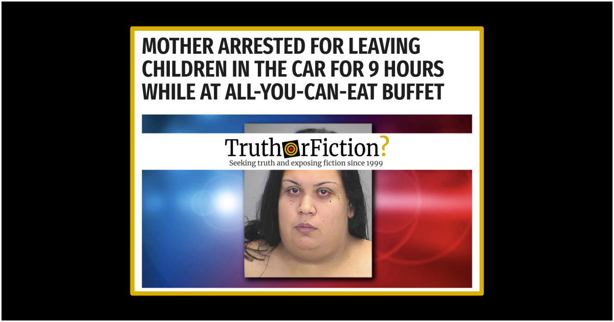 Was a Mother Arrested After Leaving Kids in the Car for Nine Hours at a Buffet?