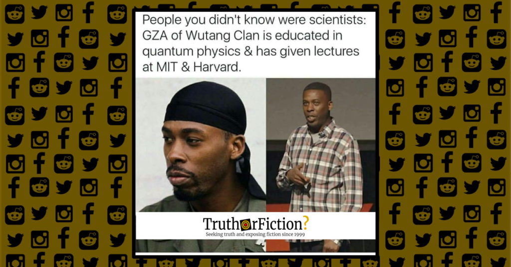 Has Wu-Tang's GZA Lectured on Quantum Physics at Harvard? - Truth or