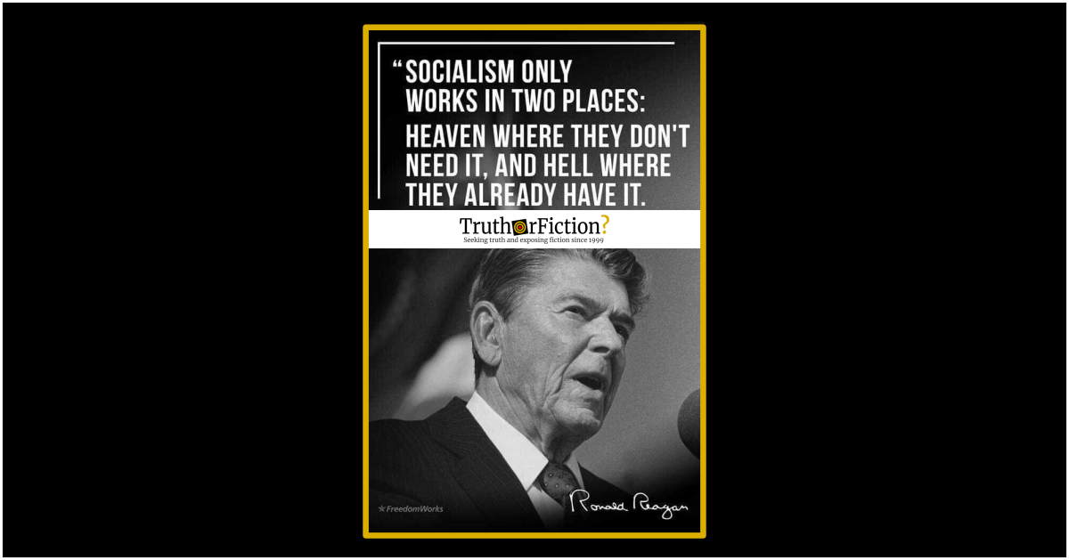 Did Ronald Reagan Say Socialism 'Only Works in Two Places,' Heaven and Hell?
