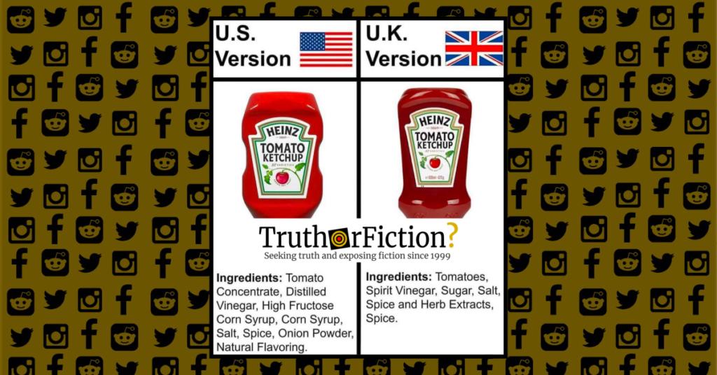 Heinz Ketchup Ingredients, U S  vs UK - Truth or Fiction?