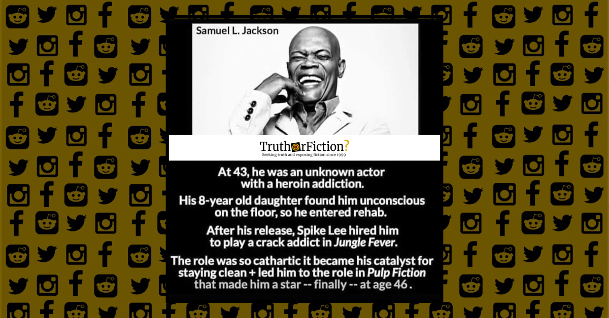 Was Samuel L. Jackson an 'Unknown Heroin Addict' Before 'Pulp Fiction'?