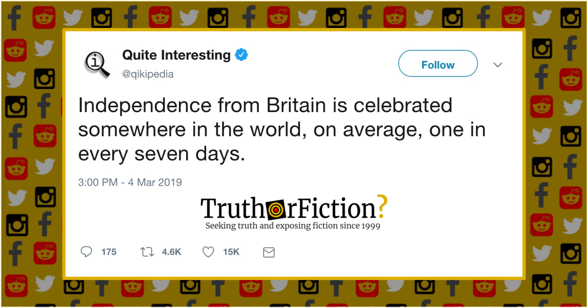 Is Independence From Britain Celebrated Somewhere Every Seven Days on Average?