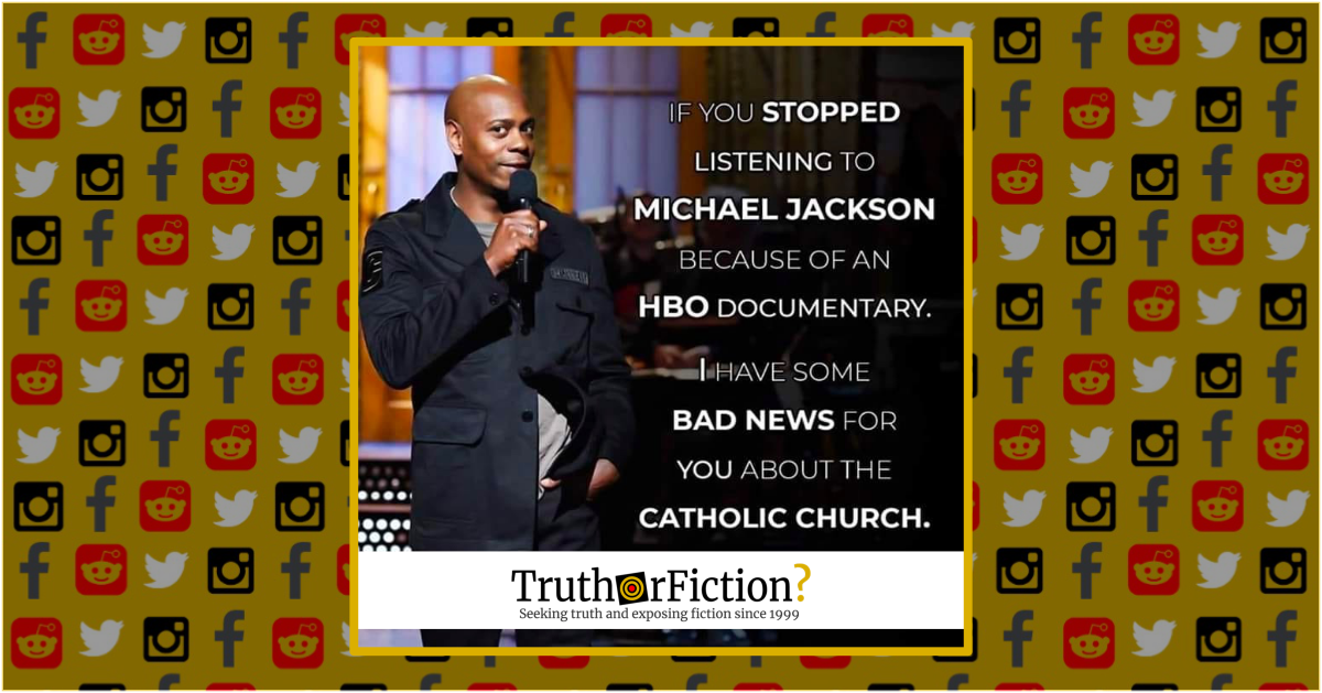 Did Dave Chappelle Say 'If You Stopped Listening to Michael Jackson … I Have Some Bad News About the Catholic Church'?