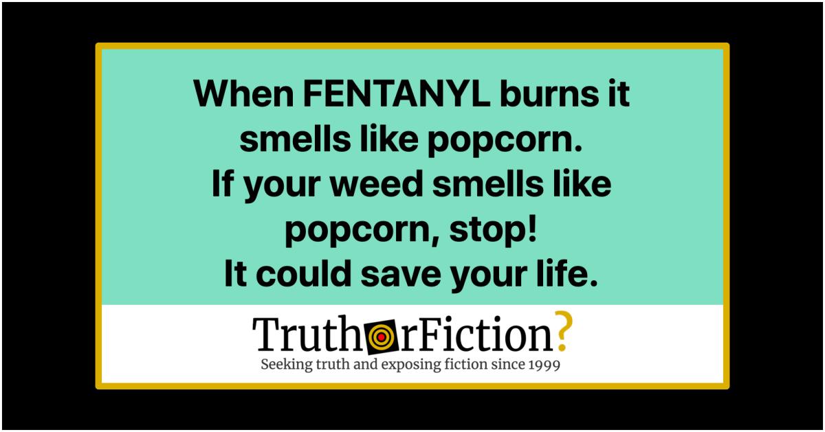 Does Fentanyl-Laced Marijuana Smell Like Popcorn?