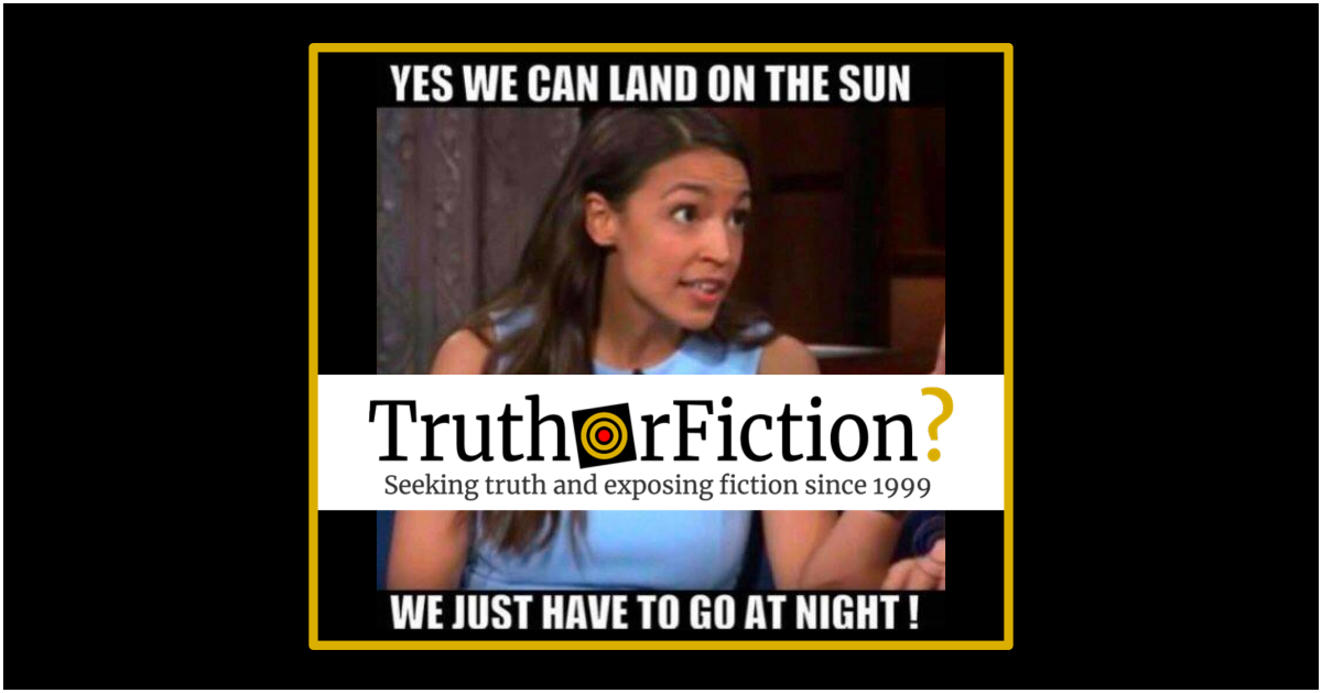 Did Rep. Alexandria Ocasio-Cortez Say 'We Can Land on the Sun, We Just Have to Go at Night?'