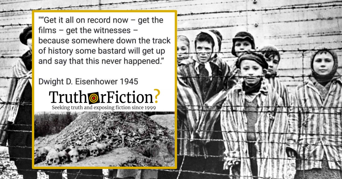 Did Dwight Eisenhower Say Someday 'Someone Will Claim It Never Happened' in 1945?