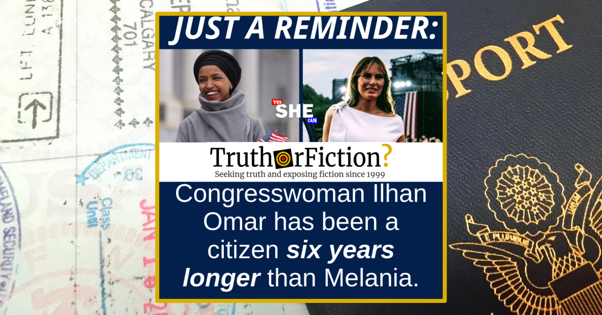 Did Rep. Ilhan Omar Become a Citizen Before Melania Trump?