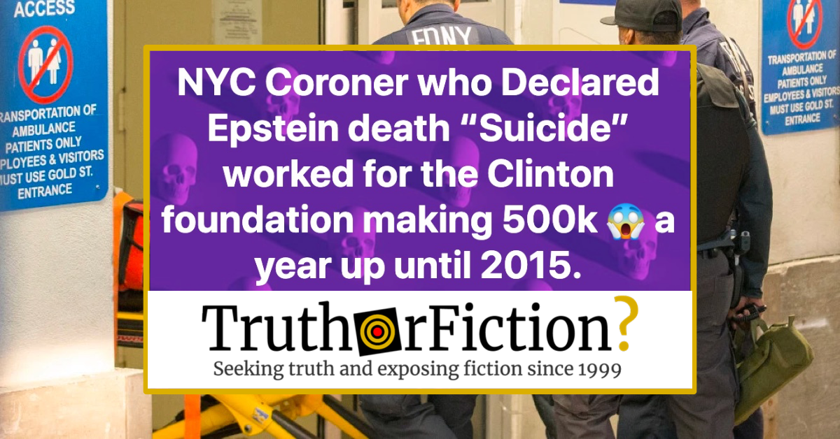 Did the Coroner Who Declared Jeffrey Epstein's Death a Suicide Work for the Clinton Foundation Until 2015?