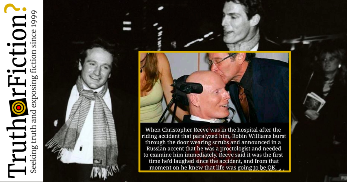 Did Robin Williams Cheer Up a Paralyzed Christopher Reeve by Pretending to be a Proctologist?