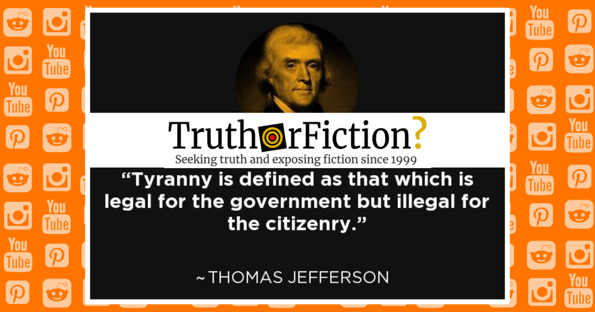 Thomas Jefferson 'Tyranny Is Defined as That Which Is Legal for the Government' Quote