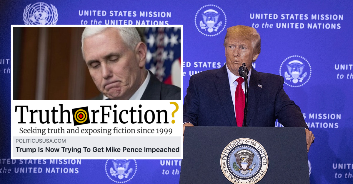 'Trump Is Now Trying To Get Mike Pence Impeached' Claim