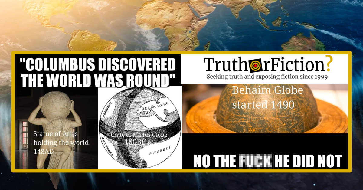 'Columbus Set Out to Prove the Earth Was Round'