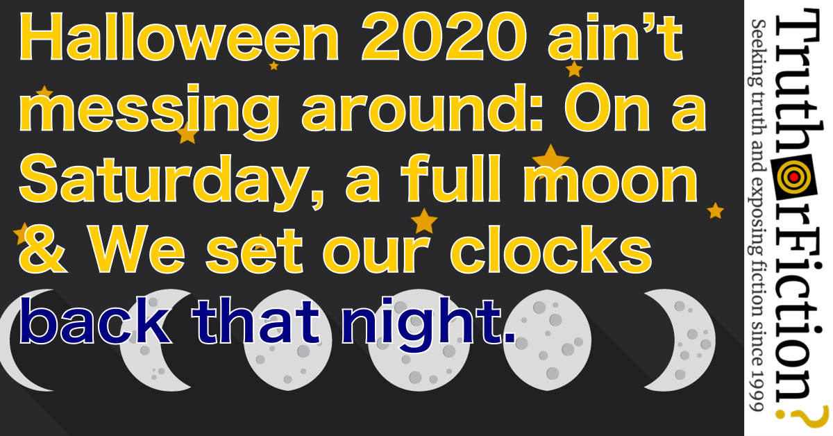 Will There Be Another Halloween After 2020? Is Halloween 2020 a Saturday With a Full Moon and When the Clocks