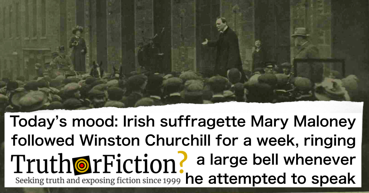 Did an Irish Suffragist Follow Winston Churchill for a Week Ringing a Bell Whenever He Tried to Speak?