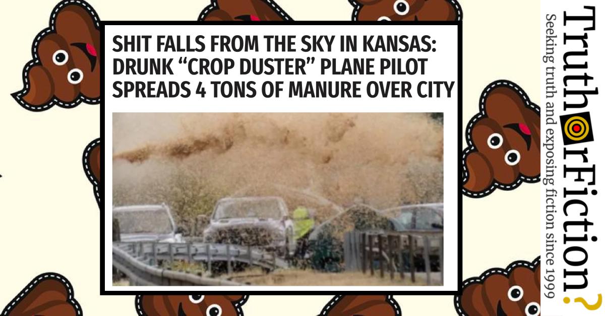 Did a 'Drunk Crop Duster' Pilot Dump 4 Tons of Manure over Kansas?