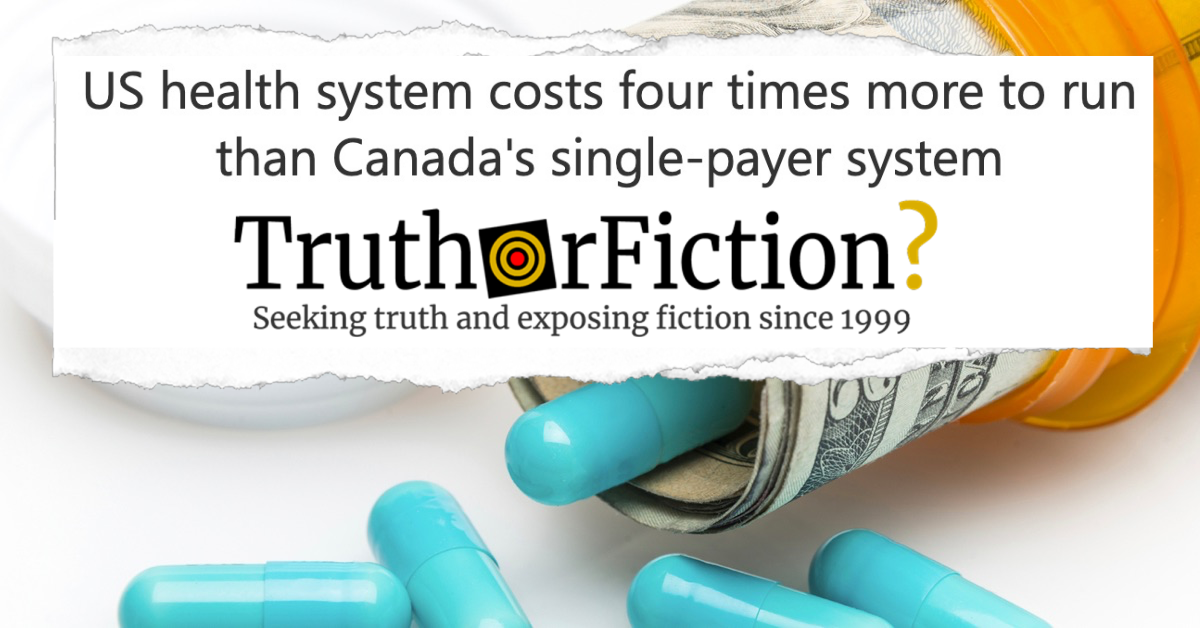 Did a Study Find U.S. Healthcare Costs More Than Four Times as Much as Canadian Single-Payer?