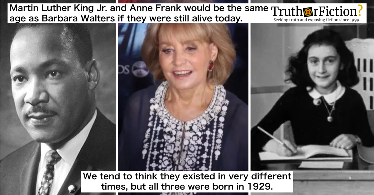 Martin Luther King Jr., Anne Frank, and Barbara Walters Are the Same Age?