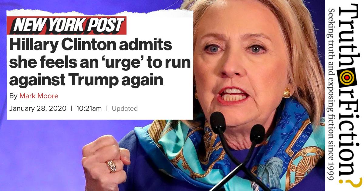 Did Hillary Clinton Say She Had an 'Urge to Run Again' in January 2020?