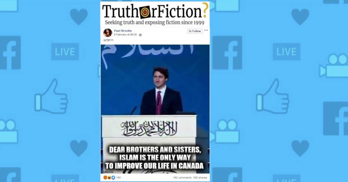 Did Justin Trudeau Say That 'Islam is the Only Way to Improve Life in Canada'?