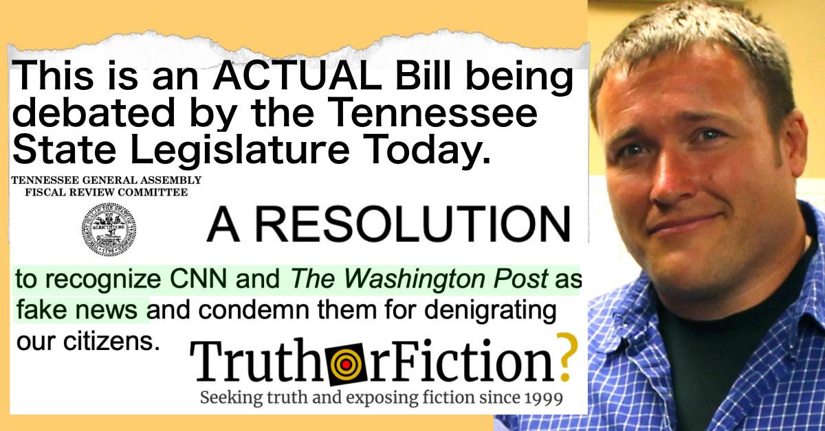 Tennessee State Legislature's Bill to Recognize CNN, Washington Post as 'Fake News'