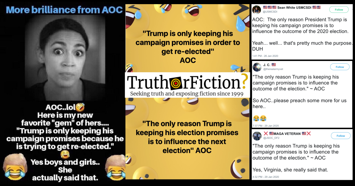 AOC Did Not Say the 'Only Reason Trump is Keeping His Promises is to Infuence the Outcome' of the 2020 Election