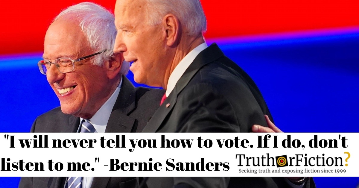 Did Bernie Sanders Say 'I Will Never Tell You How to Vote, If I Do, Don't Listen to Me'?