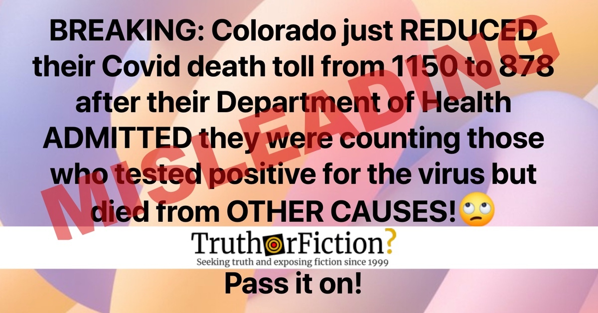 Did Colorado Revise its COVID-19 Death Count from 1150 to 878 — and 'Admit' They Were Counting Deaths from Other Causes?