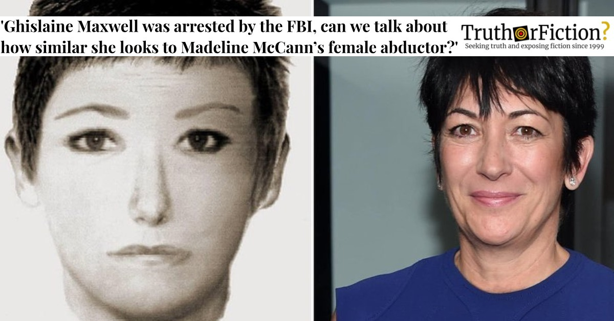 'Ghislaine Maxwell Was Arrested by the FBI, Can We Talk About How Similar She Looks to Madeleine McCann's Female Abductor Sketch'?