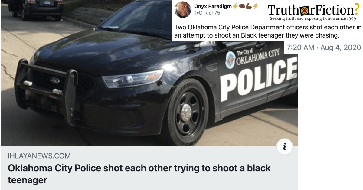 Did Oklahoma City Police Shoot Each Other Trying to Shoot a Black Teenager?