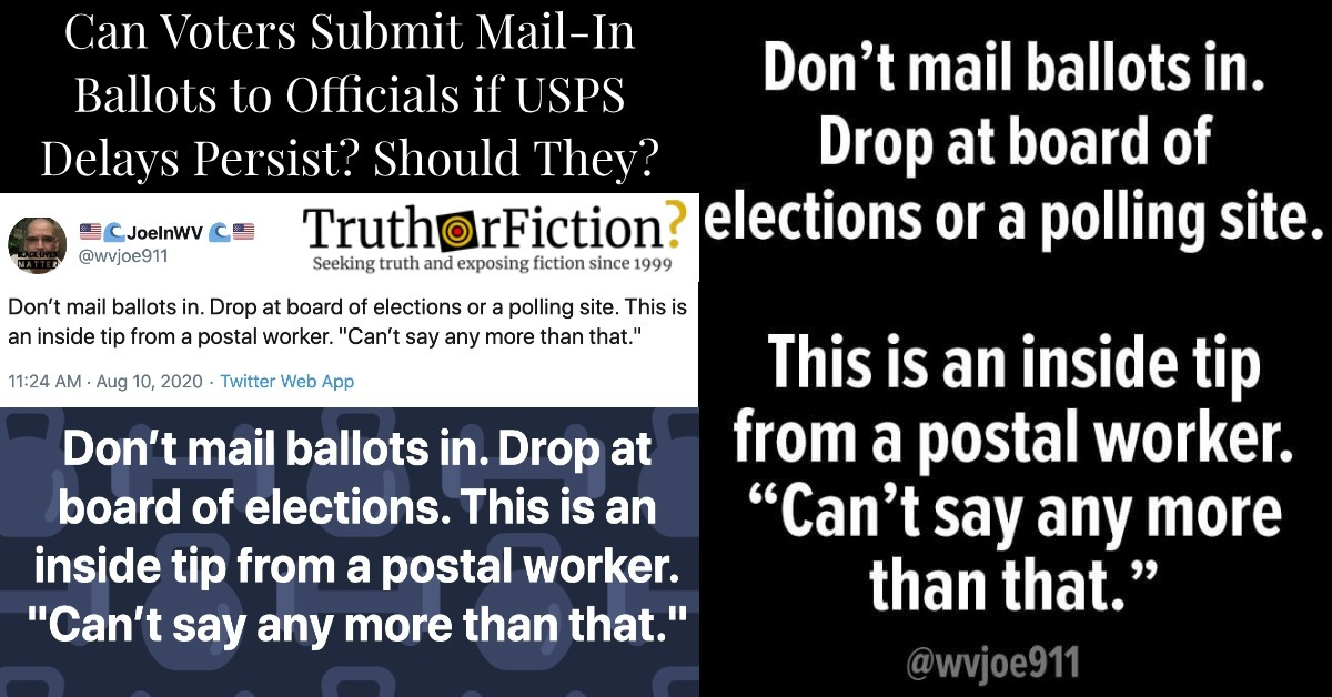 'Don't Mail Ballots In, Drop at Board of Elections, This is an Inside Tip from a Postal Worker, Can't Say More than That'
