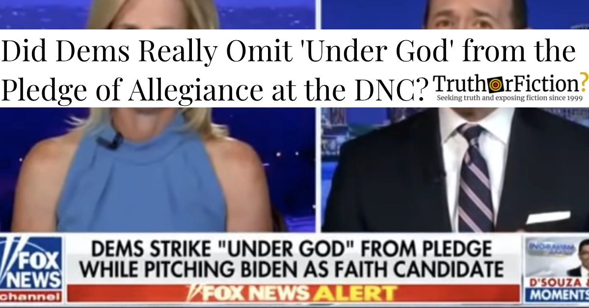 Did Dems Strike 'Under God' from the Pledge of Allegiance at the 2020 DNC?