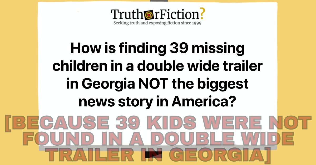'How is Finding 39 Missing Children in a Double Wide Trailer in Georgia NOT the Biggest News Story in America?'
