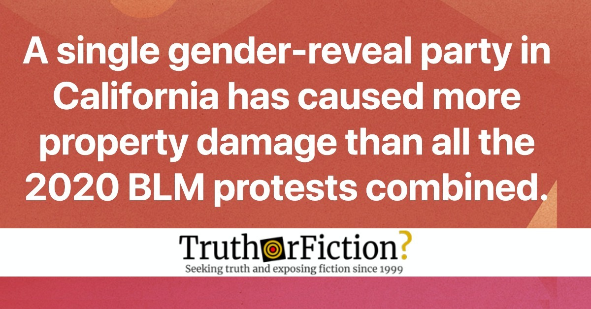 Did a Single Gender Reveal in California Cause More Property Damage Than All of 2020's Black Lives Matter Protests Combined?