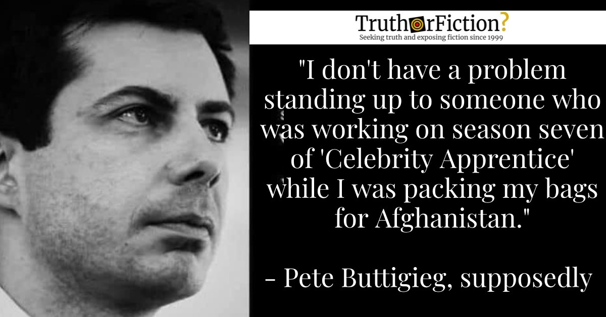 Pete Buttigieg: 'I Don't Have a Problem Standing up to Somebody Who Was Working on Season Seven of Celebrity Apprentice When I Was Packing My Bags for Afghanistan'