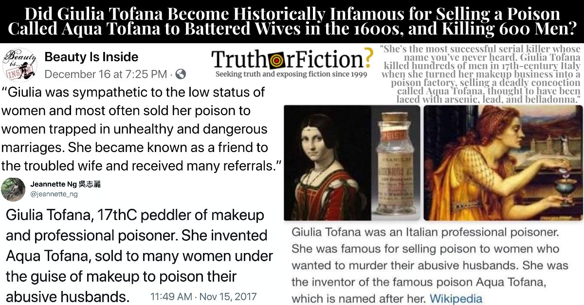 'Giulia Tofana Was an Italian Professional Poisoner … Famous for Selling Poison to Women Who Wanted to Murder Their Abusive Husbands'