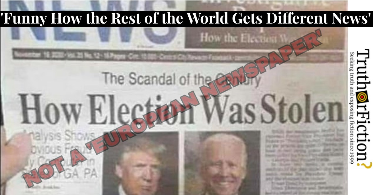 'How Election Was Stolen,' 'Funny How the Rest of the World Gets Different News Than Us'