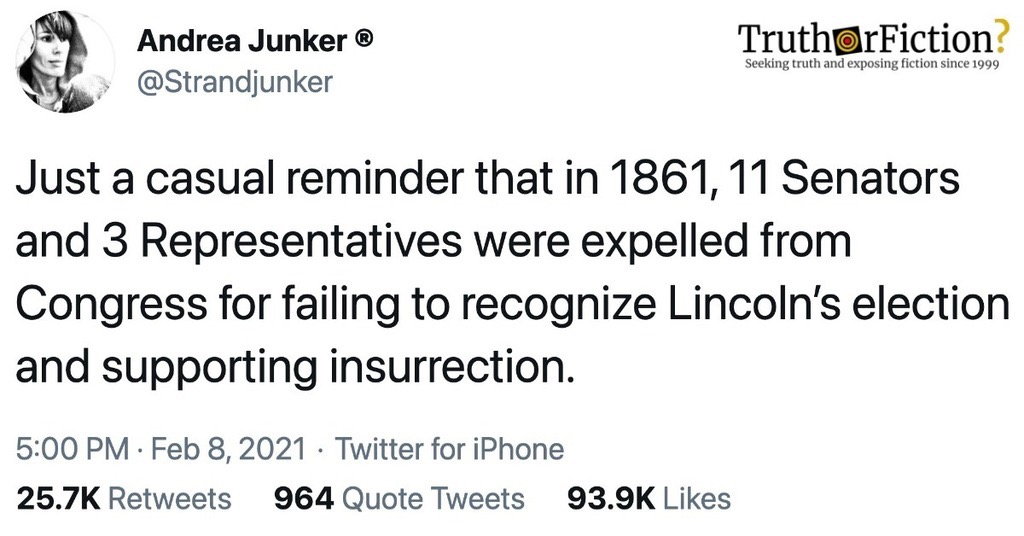 'Casual Reminder That in 1861, 11 Senators and 3 Representatives Were Expelled from Congress for Failing to Recognize Lincoln's Election and Supporting Insurrection'