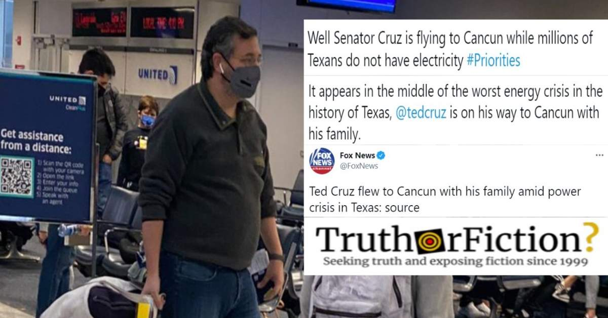 Did Ted Cruz Fly to Mexico While Texans Were Without Electricity?