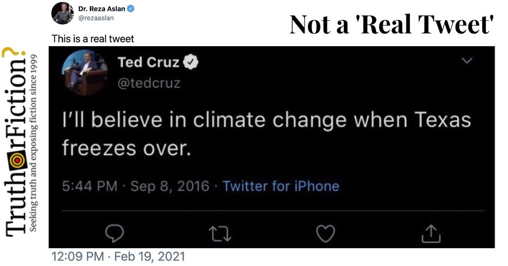 Ted Cruz Didn't Tweet 'I'll Believe in Climate Change When Texas Freezes Over'