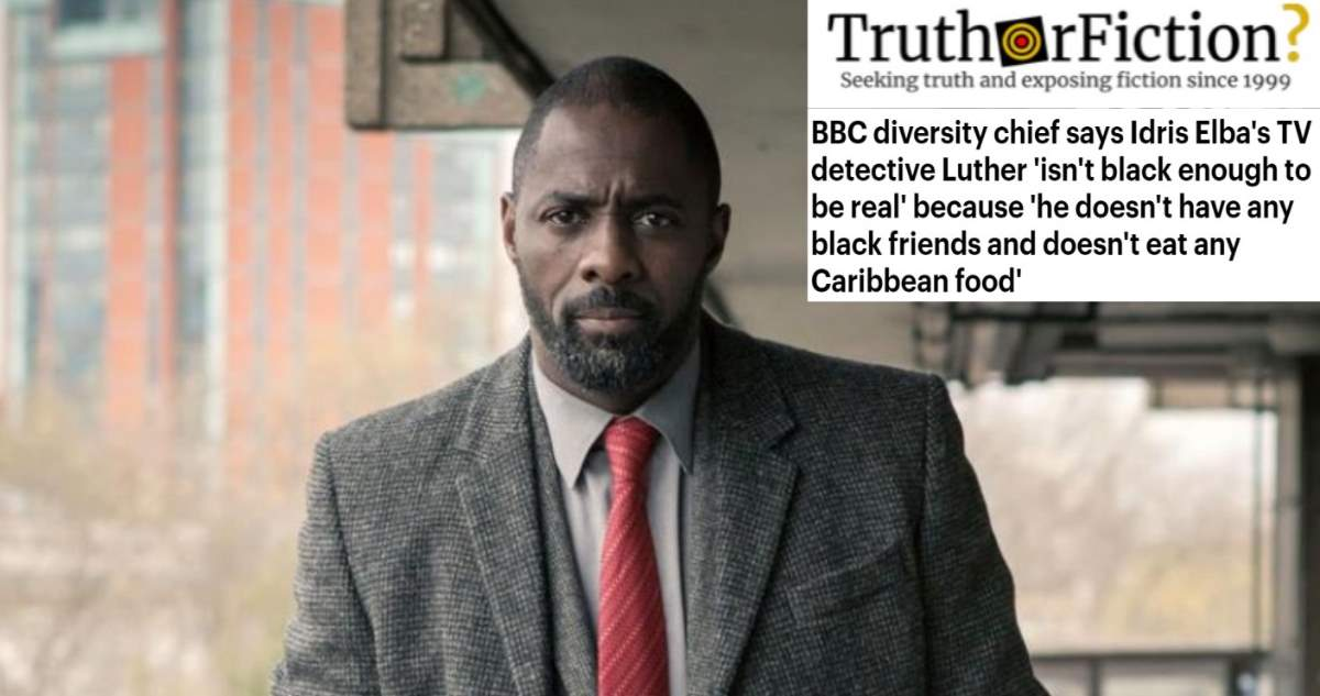 Did a BBC Official Say an Idris Elba Character Wasn't 'Black Enough to be Real'?