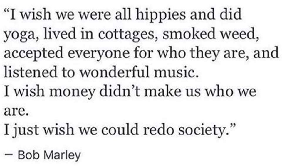 bob marley wish we were all hippies cottages yoga redo society